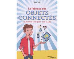 Livre La fabrication des objets connectés - Dès 13 ans