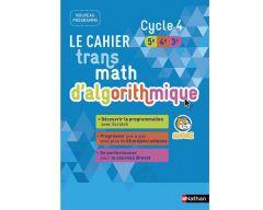 le cahier d'algorithmique Transmath Cycle 4 - Livre de l'élève